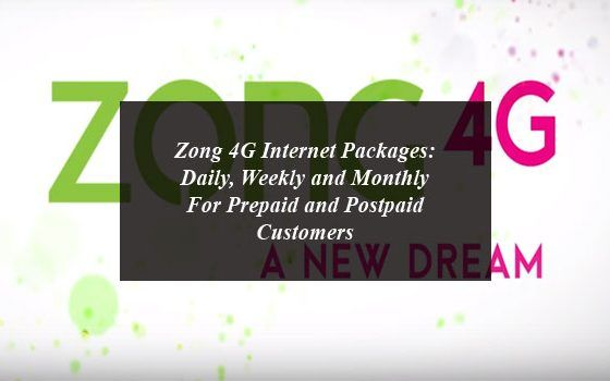 Zong 4g Internet Packages Daily Weekly And Monthly For Prepaid