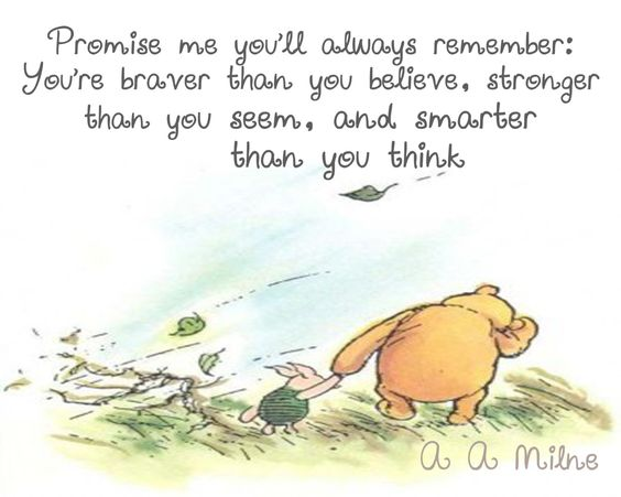 Smarter Than You Think Quote: Winnie The Pooh Quote 'You Are Braver Then You Believe