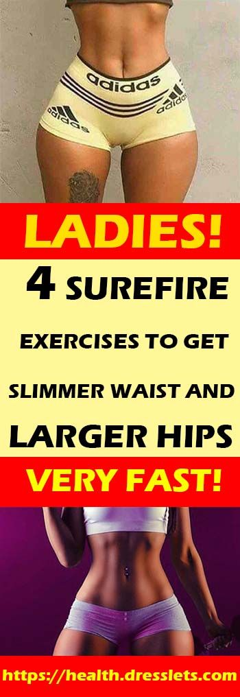 LADIES!!! 4 SURE FIRE EXERCISES TO GET SLIMMER WAIST AND LARGER HIPS VERY FAST!
