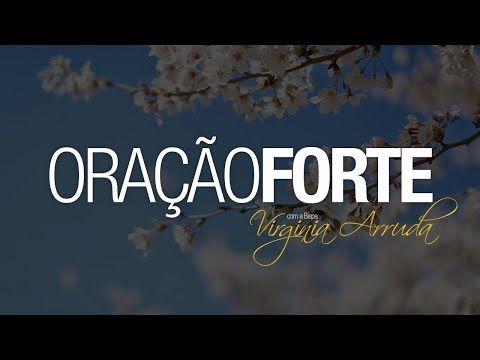 Oracao Forte Para Todas As Areas Bispa Virginia Arruda