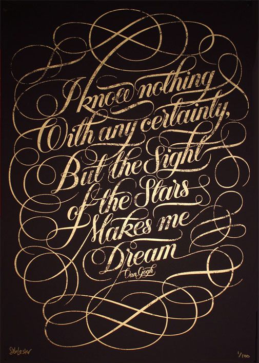 Stars print by Seb Lester (words by Van Gogh). If I had a pen with stars in it I'd never stop scribbling.