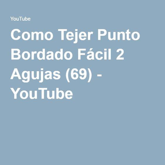 Como Tejer Punto Bordado Fácil 2 Agujas (69) - YouTube