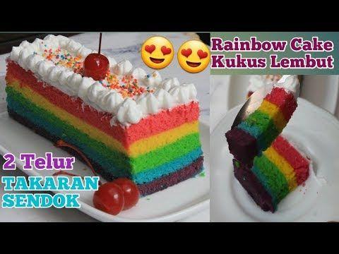 Rainbow Cake Kukus 2 Telur Takaran Sendok Super Lembut Youtube Kue Pelangi Resep Kue Kue