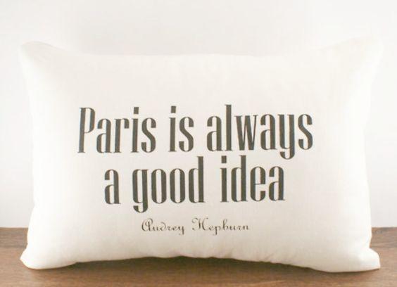 """Paris is always a good idea."" - Audrey Hepburn"
