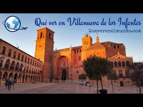 Que Ver En Villanueva De Los Infantes Ciudad Real Uno De Los
