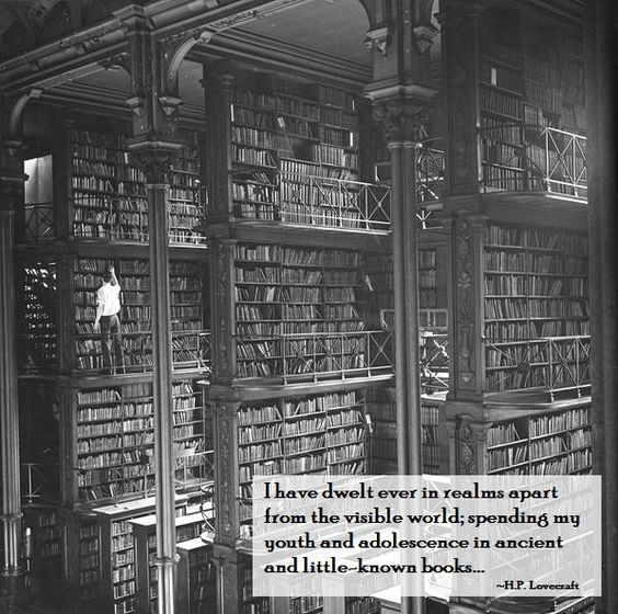 Lovecraft and books quote. Excellent old library photo