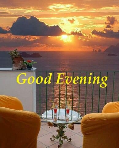 Goodevening Evening Greetings Good Evening Good Evening Wishes
