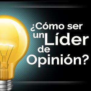 Si quieres ser un LÍDER de OPINIÓN, debes leer el NUEVO artículo de mi BLOG >> http://ow.ly/BzMPC  Déjame tu comentario!