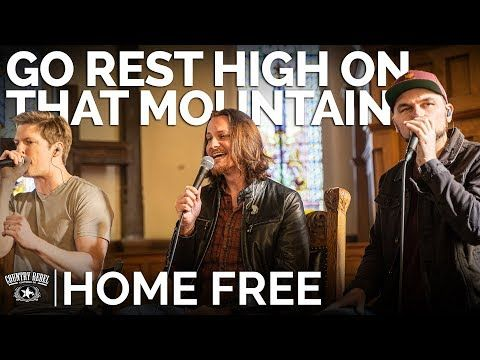 Home Free Performs A Cappella Rendition Of Go Rest High On That