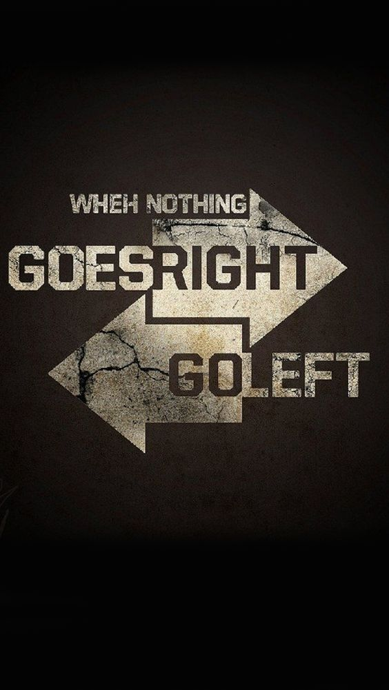 When Nothing Goes Right Go Left Inspirational Quotes Wallpapers Quote Iphone Wallpaper Quotes