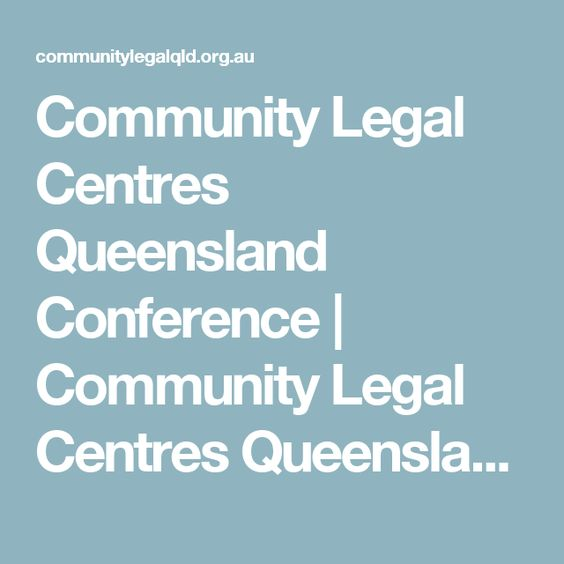 Community Legal Centres Queensland Conference   Community Legal Centres Queensland