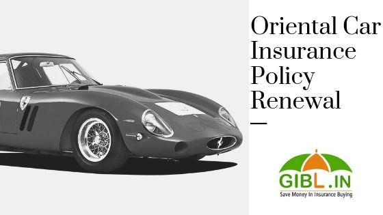 Oriental Car Insurance Policy Renewal Benefits With Images Car