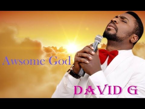 David G God Is Awesome Latest 2018 Nigerian Gospel Song