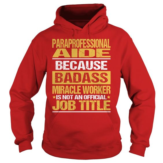 Awesome Tee For Paraprofessional Aide T-Shirts, Hoodies. Check Price ==> https://www.sunfrog.com/LifeStyle/Awesome-Tee-For-Paraprofessional-Aide-94121831-Red-Hoodie.html?id=41382