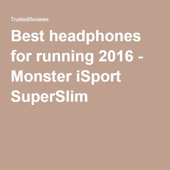 Best headphones for running 2016 - Monster iSport SuperSlim
