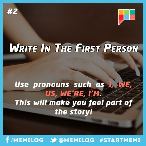 2. First Person: Use pronouns.  Start Writing at memilog.com