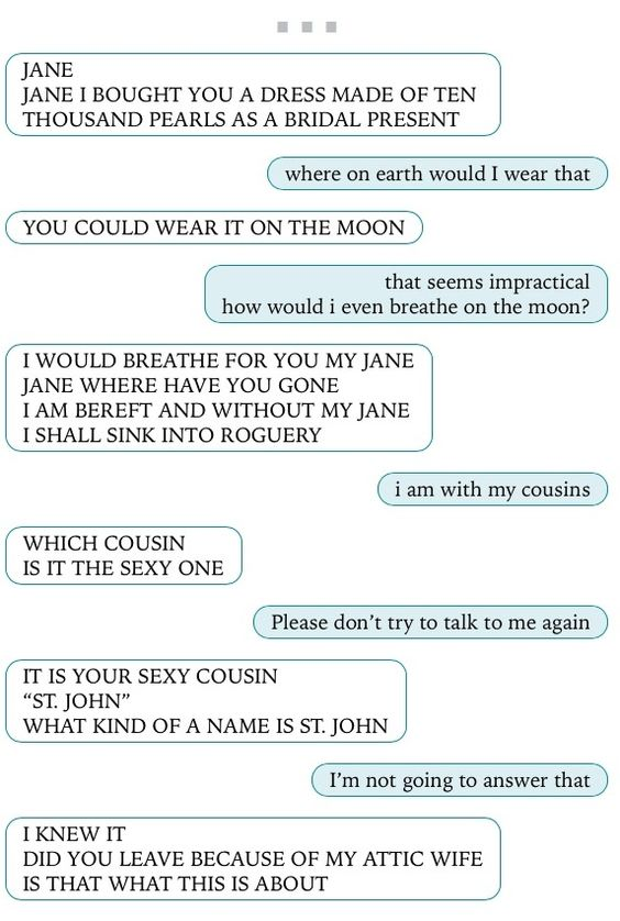 Texts From Jane Eyre. Lol! I wish the St. John texts were on here too.