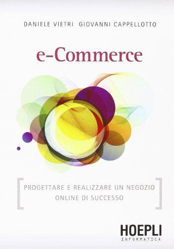 E-commerce. Progettare e realizzare un negozio online di successo von Giovanni Cappellotto http://www.amazon.de/dp/8820348047/ref=cm_sw_r_pi_dp_Xw8Jvb0SYCCQW