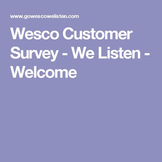 Wesco Customer Survey - We Listen - Welcome wesco Pinterest - customer survey
