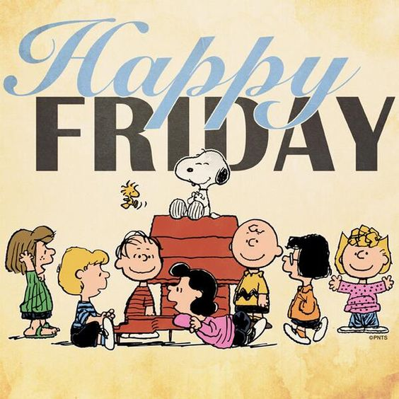 I M So Happy Its Friday: Good Grief ..today I Can Say ,I'm Glad Its Friday My DAY