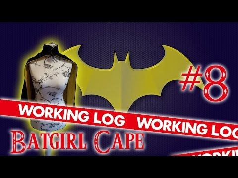 Working Log # 8: Batgirl Cape - YouTube