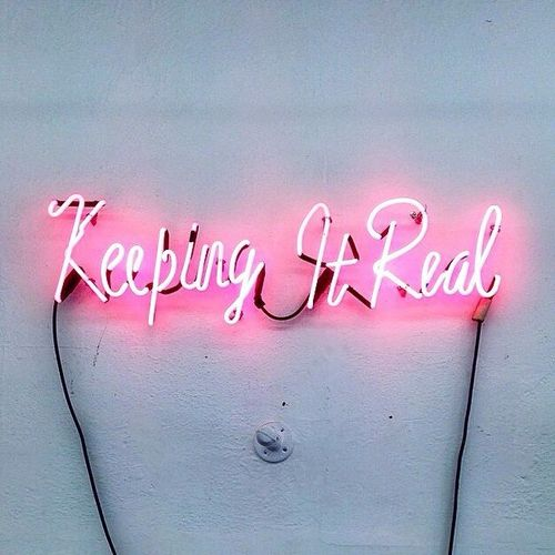 Keeping it real. Get your own neon sign on www.sygns.com: