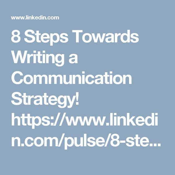 8 Steps Towards Writing a Communication Strategy! https\/\/www - communication strategy