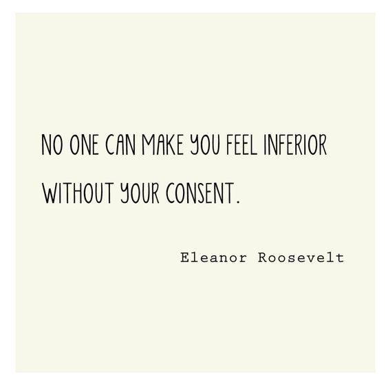 Inferior Quotes: You From, Boho And Eleanor Roosevelt Quotes On Pinterest