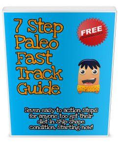 7 Step Paleo Diet Fast Track Guide