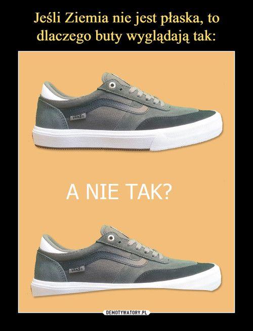 Jesli Ziemia Nie Jest Plaska To Dlaczego Buty Wygladaja Tak Shoes Sneakers Saucony Sneaker
