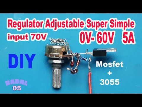 Cara Membuat Regulator Adjustable 0 60vdc 5a Dengan Mosfet Diy