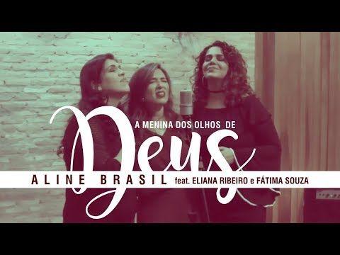 73 A Menina Dos Olhos De Deus Aline Brasil Feat Eliana Ribeiro