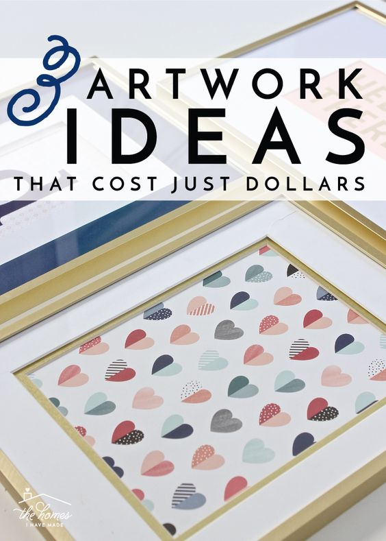3 Inexpensive Artwork Ideas You Can Make in Minutes!   The Homes I Have Made