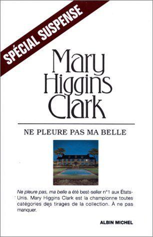 Ne pleure pas ma belle de Mary Higgins Clark. La jeune Elizabeth Lange, sœur d'une star de l'écran tragiquement décédée, part se reposer chez son amie. Elle va se retrouver confrontée à l'amant de sa sœur et tous ceux susceptibles de l'avoir tuée.