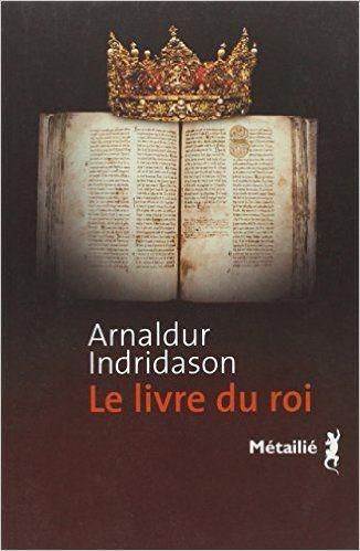 http://www.amazon.fr/Le-livre-roi-Arnaldur-Indridason/dp/2864249383