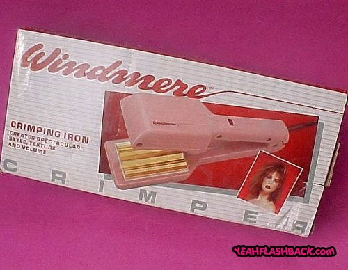 Hair crimper..and i just bought my 7 yr old daughter one! she had to have after she saw pics of my hair crimped! lol