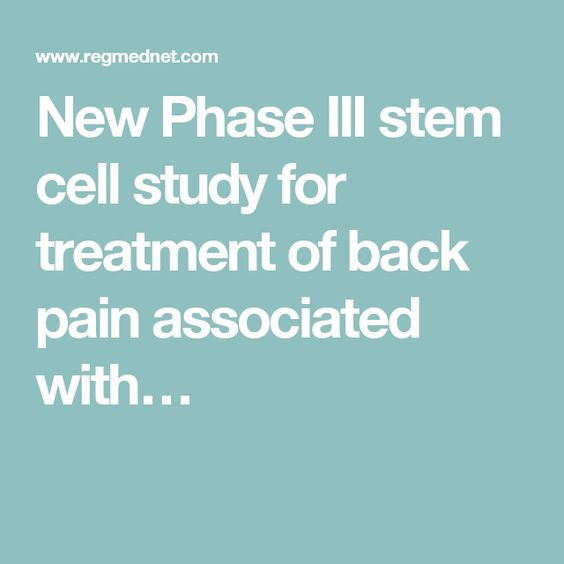 New Phase III stem cell study for treatment of back pain associated with…
