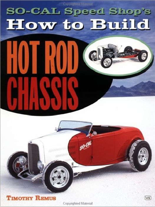 How To Build Hot Rod Chassis Timothy Remus Pdf Download Hot Rods Repair Manuals Rod