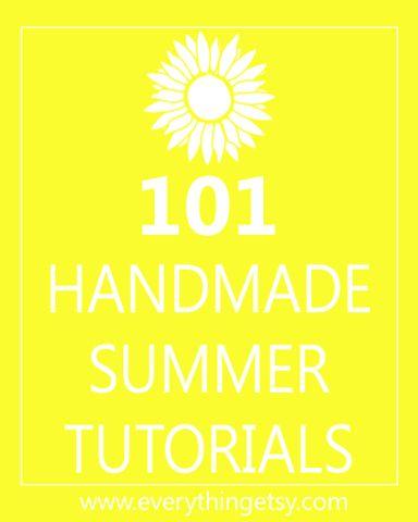 DIY Crafts - 101 Handmade Summer Tutorials