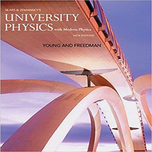 Solution Manual For University Physics With Modern Physics 14th Edition Young Freedman Solution Manualtestb University Physics Modern Physics Physics Textbook