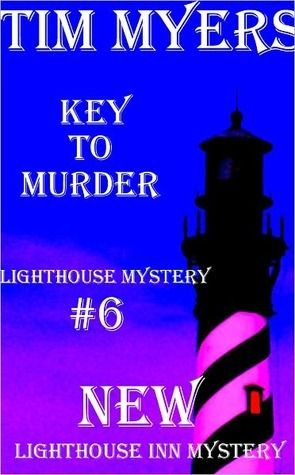 Key to Murder (A Lighthouse Inn Mystery #6) by Tim Myers