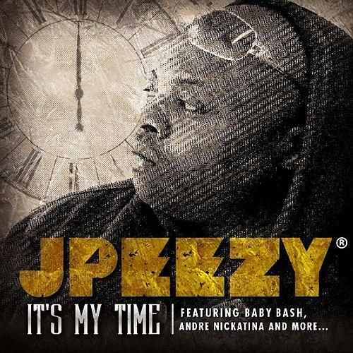 J Peezy, Baby Bash, Andre Nickatina – It's My Time (single cover art)