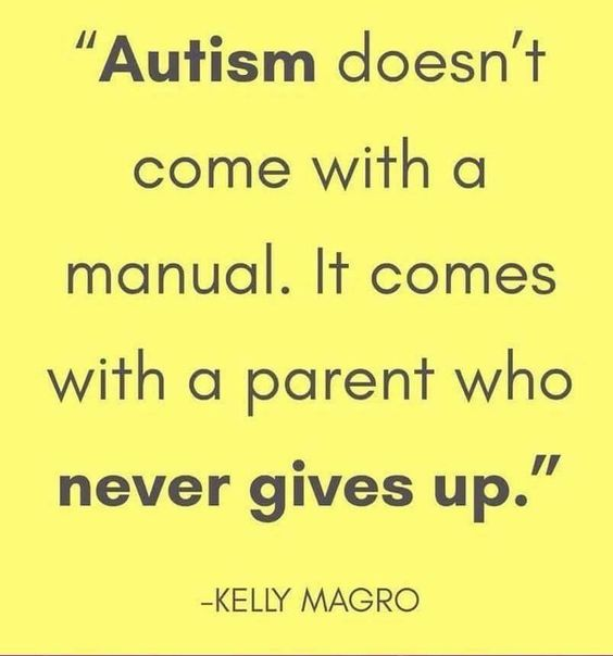 Autism doesn't come with a manual. It comes with a parent who never gives up.