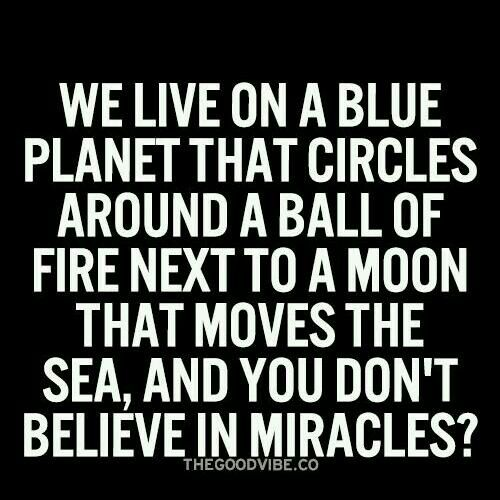 Believ in miracles