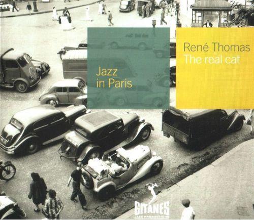Rene Thomas - The Real Cat: Jazz in Paris (2000)