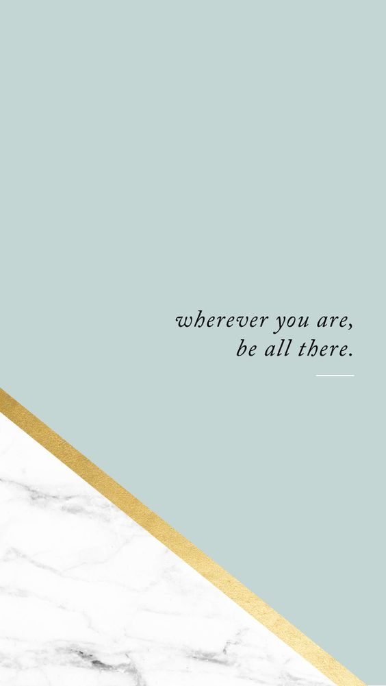 Monthly Motto | SH Digital Co. - Download this wallpaper for your phone as a reminder to 'be all there,' wherever you may be. :)