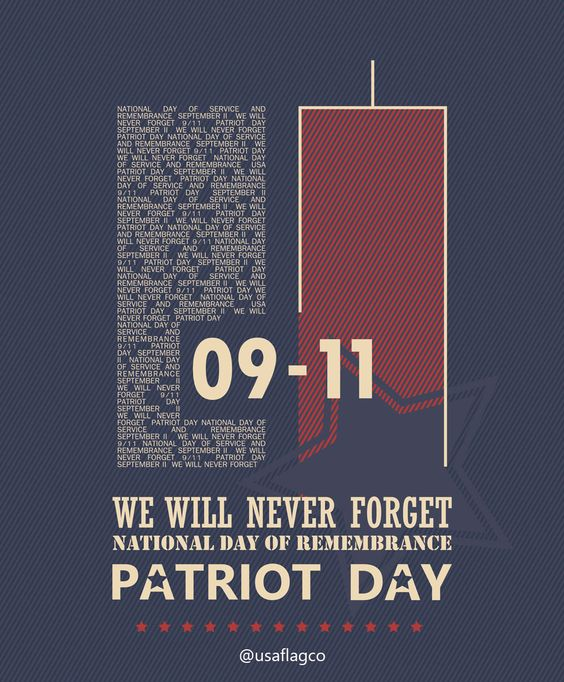 WE WILL NEVER FORGET!!! National Day of Remembrance... PATRIOT DAY.