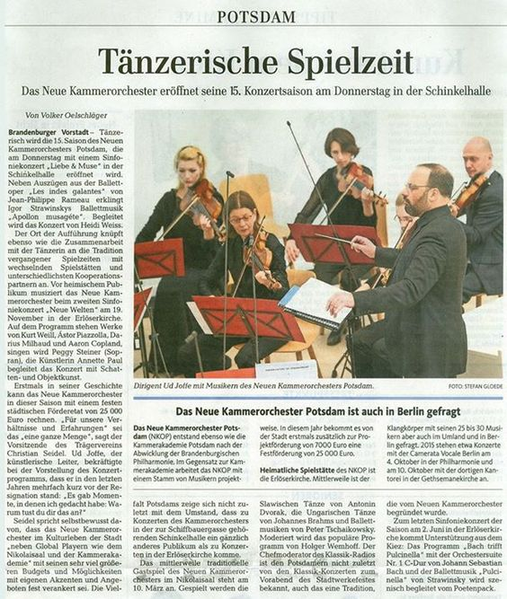 Wir freuen uns auf heute Abend!!   Tänzerische Spielzeit - das Neue Kammerorchester eröffnet seine 15. Konzertsaison am Donnerstag in der Schinkelhalle  (Volker Oelschläger, Märkische Allgemeine Zeitung)