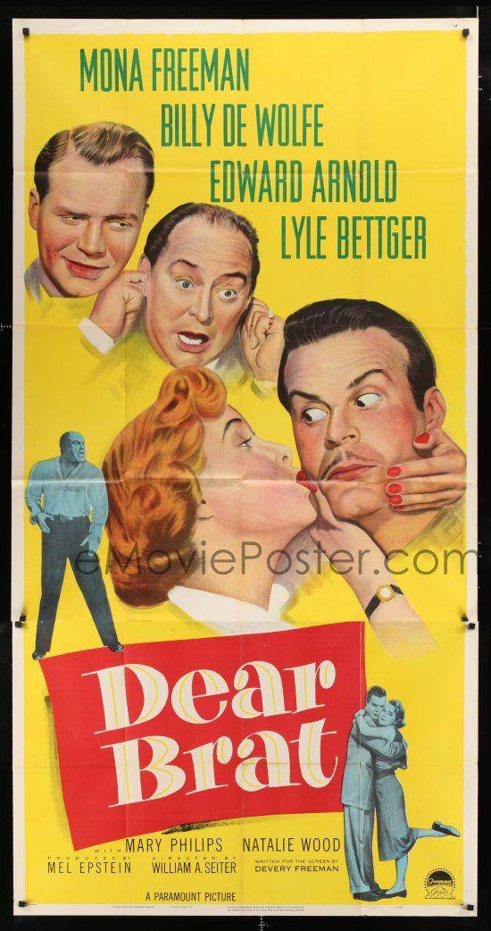 Dear Brat (1951) Stars: Mona Freeman, Billy De Wolfe, Edward Arnold, Lyle Bettger, Mary Philips, Natalie Wood, Frank Cady ~ Director: William A. Seiter