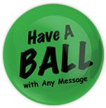 Ball message sent in the mail!